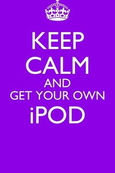 this is my saying for now i so need one soon.It is hard to keep calm over ipods