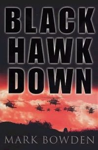 Black Hawk Down: A Story of Modern War - Mark Bowden (1999) - BoekMeter.nl