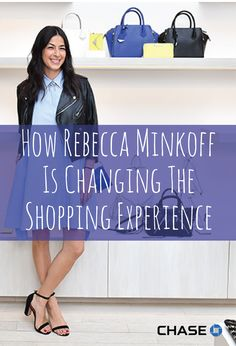 Minkoff launched her business with $10K in savings and is now the largest global fashion label led by a millennial woman. See how she pioneers and is changing the way consumers shop.