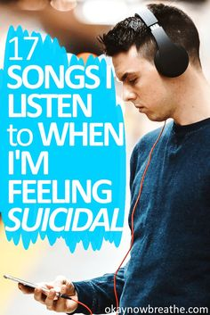 Here are 17 songs that help me when I'm feeling depressed and suicidal. This list is a mix of relatable sad songs as well as more hopeful songs.