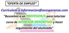 OFERTA DE EMPLEO. Por si alguien está interesado, o conoce a alguien que pudiera estarlo. www.acesperanza.com Curriculum a informacion@acesperanza.com