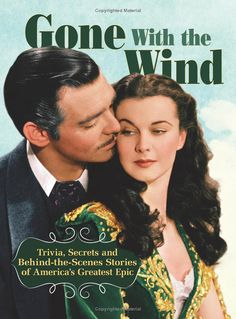 Gone With The Wind: Trivia, Secrets, and Behind-the-Scenes Stories of America's Greatest Epic: Ben Nussbaum: 9781620081433: Amazon.com: Books
