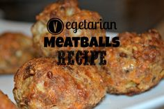 Vegetarian Meatballs Recipe: 1 C nuts, ground (I used walnuts. Pecans are also good.)  1 C bread crumbs;    1 C grated cheese;    1 C cracker crumbs;    1 t sage;    1 t salt;    1 T soy sauce;    3 eggs;    1 onion, chopped (or 1 t onion powder);