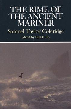 The Rime of the Ancient Mariner - Samuel Taylor Coleridge.