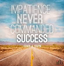 Impatience never commanded success. Wise Quotes, Words Quotes, Wise Words, Inspirational Quotes, Sayings, Pretty Words, Beautiful Words, Boating Quotes, Impatience