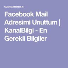 Facebook Mail Adresimi Unuttum | KanalBilgi - En Gerekli Bilgiler