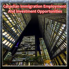 Canadian Immigration Employment And Investment Opportunities are vast and immeasurable. People have been streaming in from all corners and settling down in pursuit of their dreams of prosperity. It can be compared to 21st century gold rush. The prospects of business and jobs span across the length and breadth of the country i.e. all provinces of the country.