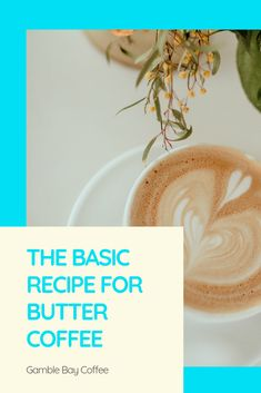 Why Would You Put Butter in Your Coffee? Coffee Shop, Coffee Cups, Ways To Make Coffee, Basic Recipe, Bulletproof Coffee, Chocolate Syrup, Butter Recipe
