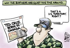 Ted Cruz Cartoons | Ted Cruz ¿ our first Canadian president? ( August 21 , 2013 )