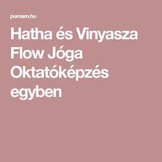 Hatha és Vinyasza Flow Jóga Oktatóképzés egyben