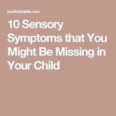10 Sensory Symptoms that You Might Be Missing in Your Child