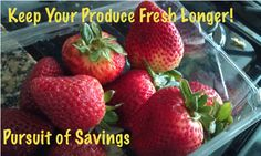 How to Keep Your Produce Fresh! (Especially Strawberries!) . I am totally going to try this.