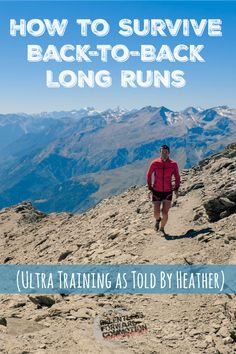 How to Survive Back to Back Long Runs