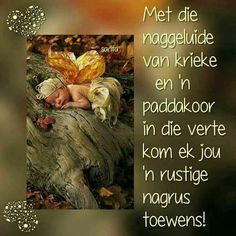 Good Night Quotes, Good Morning Good Night, Evening Greetings, Afrikaanse Quotes, Goeie Nag, Angel Prayers, Prayer Board, Sleep Tight, Strong Quotes