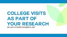IvyWise CEO and founder Dr. Kat Cohen explains how students should use college visits as part of their research when building a balanced college list.
