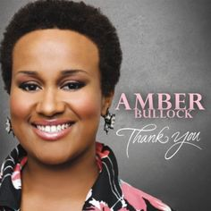 "images of gospel artist | Listen to the ""Amberized"" version of 'We Must Praise' by Amber ..."