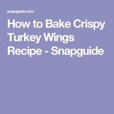 How to Bake Crispy Turkey Wings Recipe - Snapguide