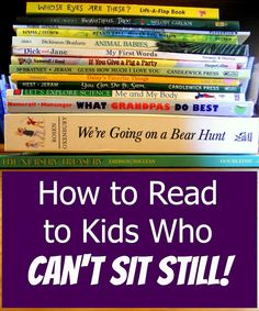 How to Read to Kids who Can't sit still! I really need this for my wiggly toddler.