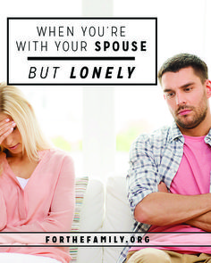 Are you lonely... perhaps even in your marriage? There is a natural ebb and flow to relational closeness, but it's important to know how to reconnect. Here's how to engage and draw together in seasons when you feel distant.