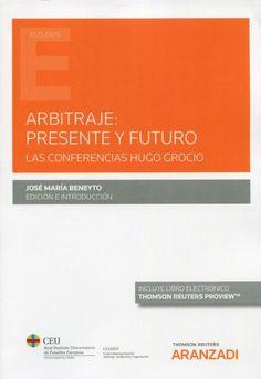 Arbitraje, presente y futuro : las Conferencias Hugo Grocio Thomson Reuters Aranzadi, 2021 Gift, Future Tense