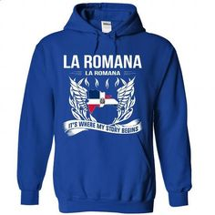 LA ROMANA - Its Where My Story Begins! - #sweatshirt style #green sweater. PURCHASE NOW => https://www.sunfrog.com/No-Category/LA-ROMANA--Its-Where-My-Story-Begins-6310-RoyalBlue-Hoodie.html?68278