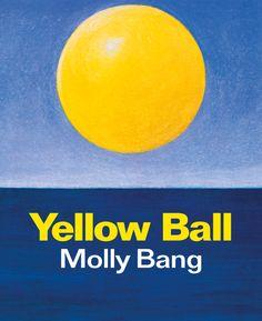 Yellow Ball by Molly Bang. Coming spring 2015!