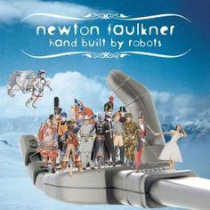 Dean Morris favourtie album - Hand Built By Robots: Newton Faulkner