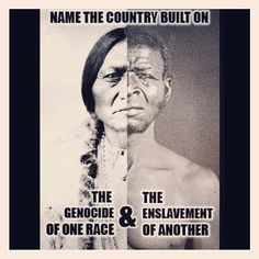 this is why i will never be proud of being an American.  I'm native and black so my roots are based on this smh