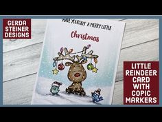 Little Reindeer Christmas Card with Copic Markers! Winter Christmas, Reindeer Christmas, Christmas Cards, Christmas Ideas, Cute Cards, Gift Cards, Animal Cards, Winter Cards, Card Tutorials