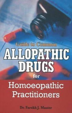 Guide to Common Allopathic Drugs for Homoeopathic Practitioners [Apr 22, 2010]