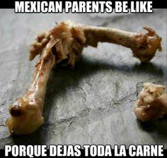 "༻✿༺ ❤️ ༻✿༺ Mexican Parents Be Like... | ""Porque Dejas Toda La Carne?!"" ༻✿༺ ❤️ ༻✿༺"