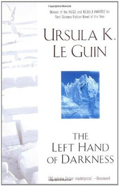 The Left Hand of Darkness (Hainish Cycle #4) by Ursula K. Le Guin (available in the UHS Library)