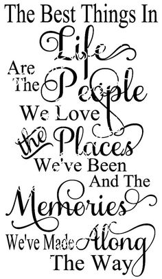 The Best Things in Life Are People we Love, Places We've Been and Memories Made SVG Jpeg File Personal Cutters Pattern Cut Out Print File by SecretGardenDecatur on Etsy Wisdom Quotes, Quotes To Live By, Me Quotes, Phone Quotes, Friends Are Family Quotes, Family Poems, Family Sayings, Scrapbook Quotes, Along The Way
