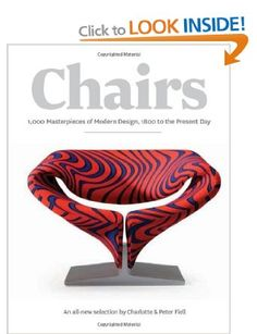 Chairs: 1000 Masterpieces of Modern Design, 1800 to the Present Day: Charlotte Fiell, Peter Fiell