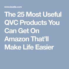 The 25 Most Useful QVC Products You Can Get On Amazon That'll Make Life Easier