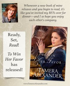 Write Perspectives with USA Today Bestselling Author #TameraAlexander thoughts on #ToWinHerFavor Cullen and Maggie, Uncle Bob, Ennis, Kizzy, Onnie, General Harding and the many other characters who populate this novel have filled my heart for over two years now.   I'd love to hear from you as you read!