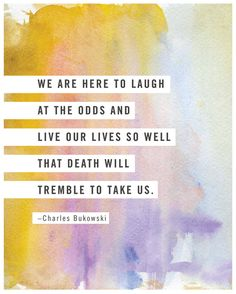 Charles Bukowski poetry poster, we are here to laugh at the odds, quote print…