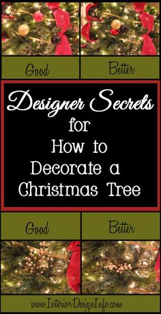 Almost anyone can decorate a Christmas tree, but there are a few secrets that designers have learned to make a Christmas tree look like it belongs in a design magazine.  The best designers think outside of the box and use creativity to set t...