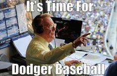 It's time for Dodger baseball! ~ Vin Scully, the voice of the Dodgers Dodgers Baseball, Dodgers Nation, Let's Go Dodgers, Dodgers Girl, Football, Dodger Game, Dodger Stadium, America's Favorite Pastime, Better Baseball