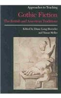 Approaches to Teaching Gothic Fiction: The British and American Traditions (Approaches to Teaching World Literature): Diane Long Hoeveler, Tamar Heller: 9780873529075: Amazon.com: Books