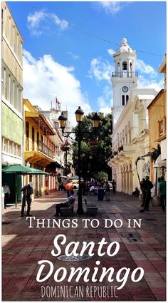 Things to do in Santo Domingo, Dominican Republic!