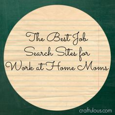 The Best Job Search Sites for Work at Home Moms http://craftulous.com/best-job-search-sites-for-work-at-home-moms/?utm_campaign=coschedule&utm_source=pinterest&utm_medium=Kristina%20Quinones%20(craftulous%20%7Bblog%7D)&utm_content=The%20Best%20Job%20Search%20Sites%20for%20Work%20at%20Home%20Moms #wahm #workathome #wahmjobs #workathomejobs