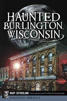 Burlingtons historicaldistrict rests uneasily on top of twenty-seven ancient burial mounds. No wondereveryone in the seemingly sleepy Wisconsin town owns a ghost story or two. Residents have spotted t