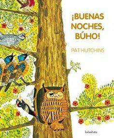 ¡Buenas noches, búho! Pat Hutchins. Álbum fabuloso de 1972, reeditado por la editorial Kalandraka
