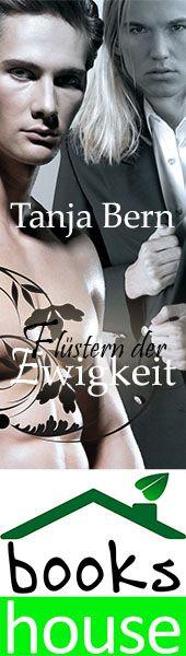 """""""Flüstern der Ewigkeit"""" von Tanja Bern ab Juli 2015 im bookshouse Verlag. www.bookshouse.de/banner/?07195940145D1F57111B0805575C4F163BC6"""