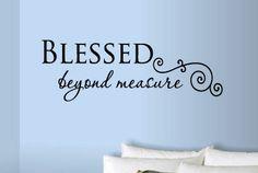 Blessed Beyond Measure Vinyl Wall Art Decal by designstudiosigns, $34.00
