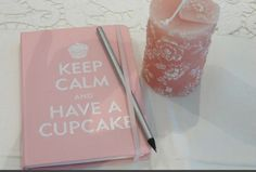 keep calm and have a cupcake. i cant wait to pick this up tomorrow !