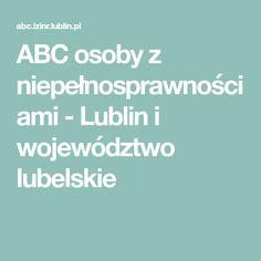 ABC osoby z niepełnosprawnościami - Lublin i województwo lubelskie