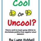 "This FREEBIE ""Cool or Uncool"" Picture Cards can be used to teach younger students to discriminate positive from negative school behaviors. It offers twelve cards depicting young children exhibiting both examples and non-examples of various learning to learn, behavior and social skills within the school setting."