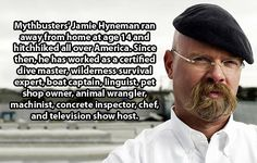 Funny pictures about This makes Jamie Hyneman even more awesome. Oh, and cool pics about This makes Jamie Hyneman even more awesome. Also, This makes Jamie Hyneman even more awesome. Running Away From Home, What Have You Done, Faith In Humanity, Funny Cute, Hilarious, Make Me Smile, I Laughed, Fun Facts, Shit Happens